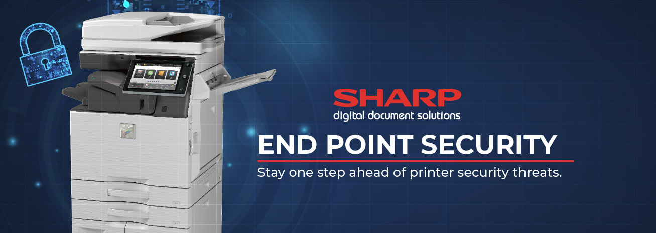"""""""End Point Security""""… Sharp has you covered"""