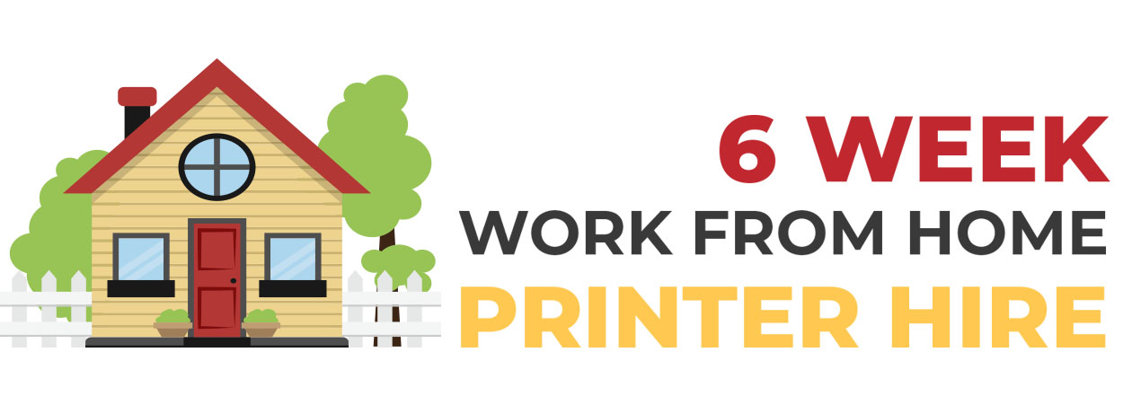 6 Week Short Term Printer Hire - Working From Home
